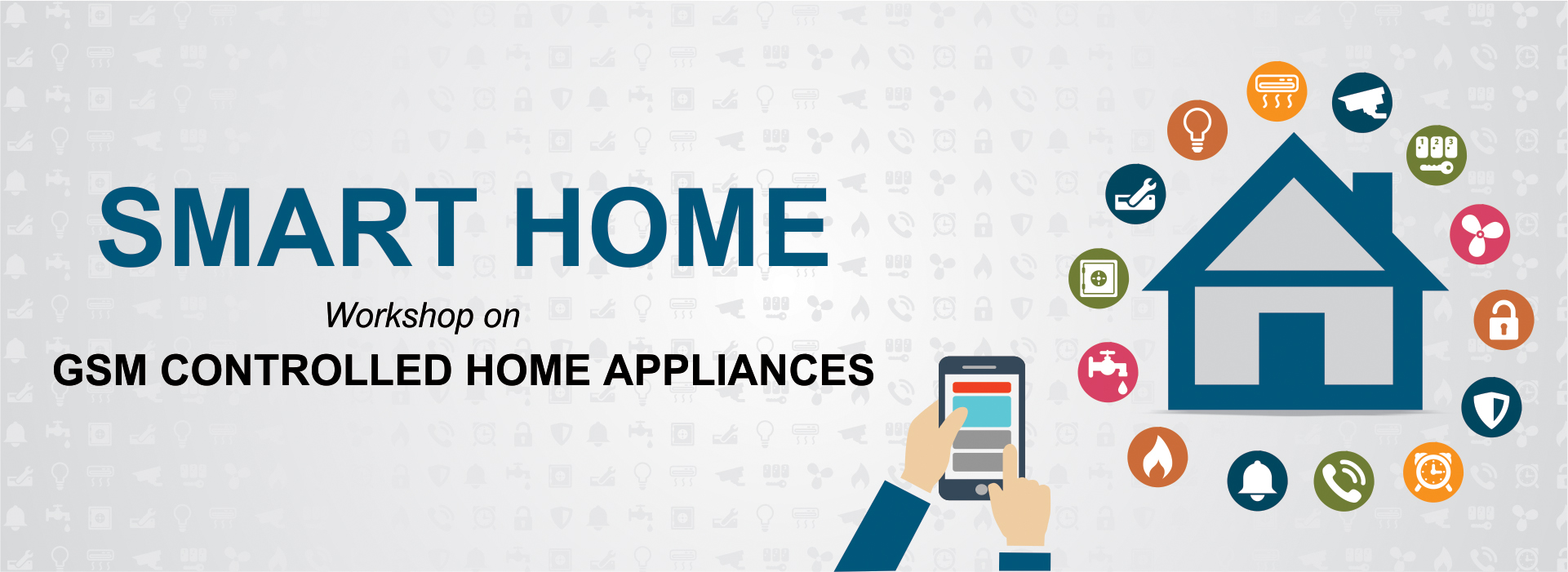 Smart Home – Workshop on GSM Controlled Home Appliances
