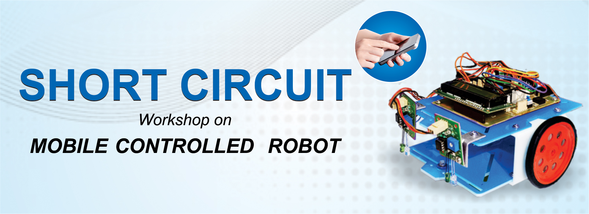Short Circuit Workshop On Mobile Controlled Robot I3indya Design Robotics Is For All Technologies Workshops Training Rd Cell India